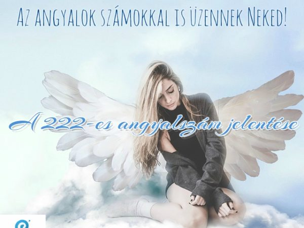 A 222-es angyali szám jelentése - Február 22. különleges alkalom az angyalmágiában