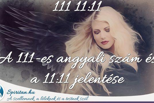 A 111-es angyali szám jelentése és a 11:11