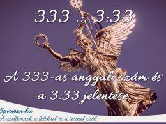 A 333-as angyali szám jelentése és a 3:33-as időpont
