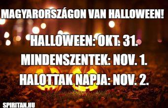 Magyarországon igenis van Halloween és Mindenszentek is. Ezekre figyelj alaposan!