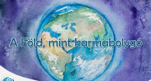 Bolygóvilágok és karmikus sorsfeladatuk: a Föld, mint karmabolygó