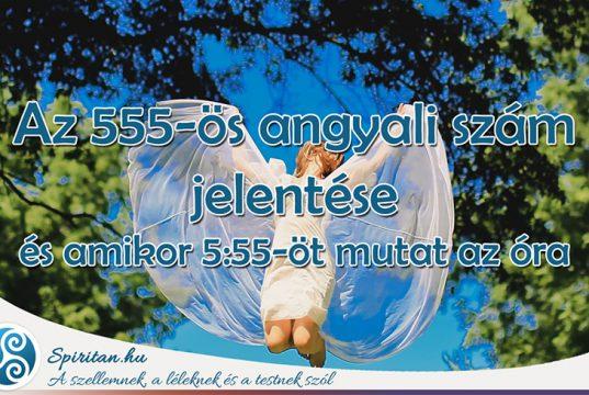 Az 555-ös angyali szám jelentése és az 5:55-ös időpont