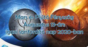 Mars és Plútó Fényszög Augusztus 13-án: igazi sorsfordító nap 2020-ban
