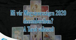 Mi vár Magyarországra 2020 decemberében? A Tarot válaszol